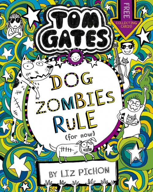 Book Eleven - Tom Gates: DogZombies Rule (For Now)
