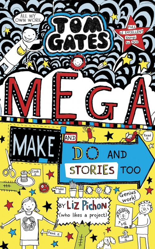 Book Sixteen - Tom Gates: Mega Make and Do (and Stories Too!)